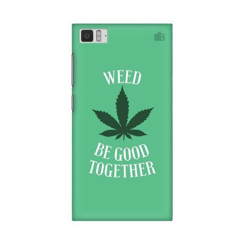 Weed be good Together Xiaomi Mi 3 Phone Cover