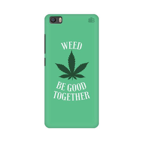 Weed be good Together Xiaomi Mi 5 Phone Cover