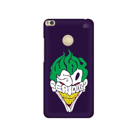 Why So Serious Xiaomi Mi Max 2 Phone Cover