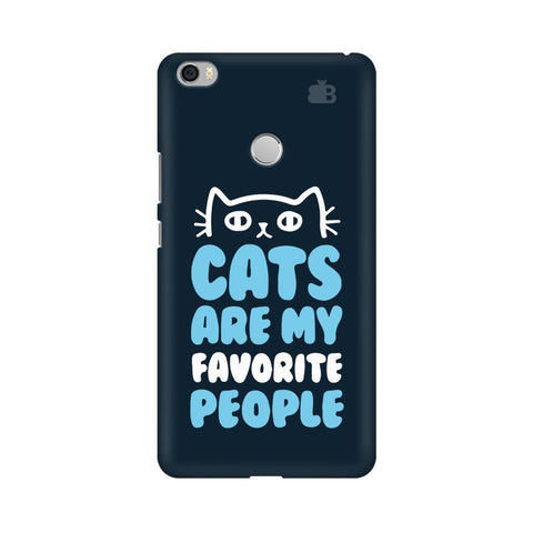 Cats favorite People Xiaomi Mi Max Phone Cover