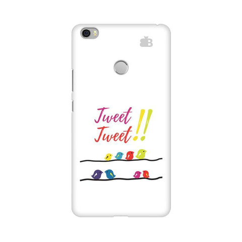 Tweet Tweet Xiaomi Mi Max Phone Cover