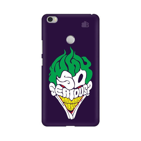 Why So Serious Xiaomi Mi Max Phone Cover