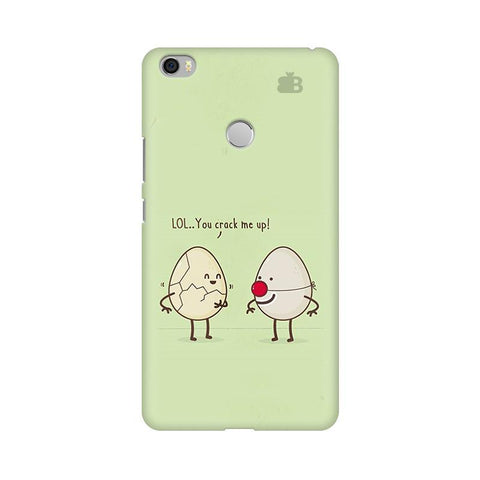 You Crack me up Xiaomi Mi Max Phone Cover
