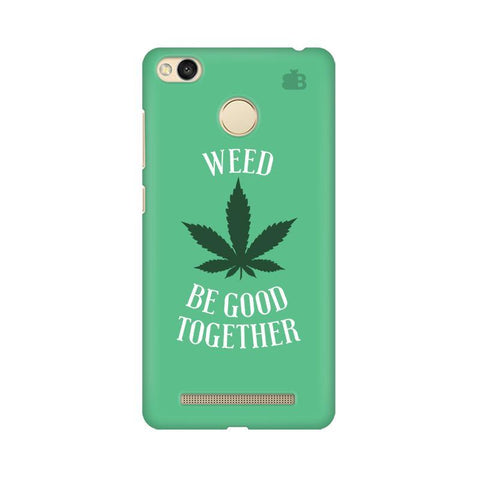 Weed be good Together Xiaomi Redmi 3s Prime Phone Cover