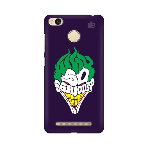 Why So Serious Xiaomi Redmi 3s Prime Phone Cover