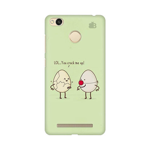 You Crack me up Xiaomi Redmi 3s Prime Phone Cover