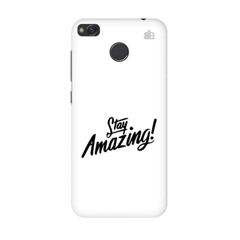 Stay Amazing Xiaomi Redmi 4 Phone Cover