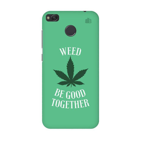 Weed be good Together Xiaomi Redmi 4 Phone Cover