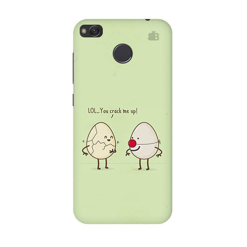 You Crack me up Xiaomi Redmi 4 Phone Cover