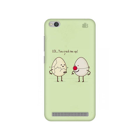 You Crack me up Xiaomi Redmi 5A Phone Cover
