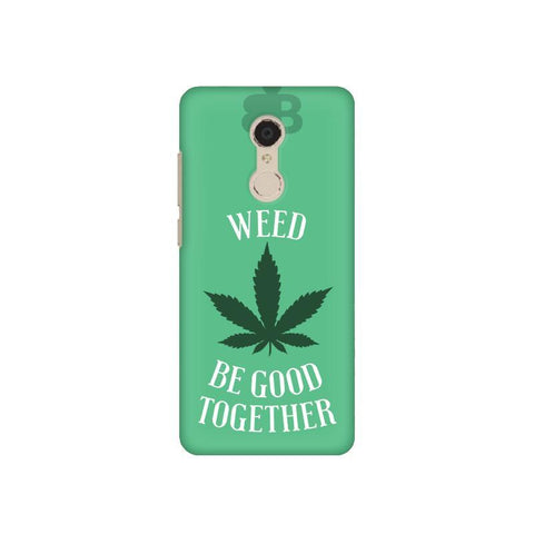 Weed be good Together Xiaomi Redmi 5 Plus Phone Cover