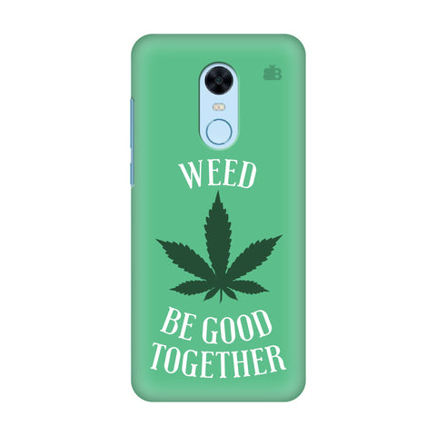 Weed be good Together Xiaomi Redmi Note 5 Cover