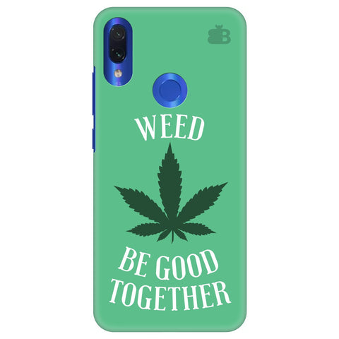 Weed be good Together Xiaomi Redmi Note 7 Pro Cover