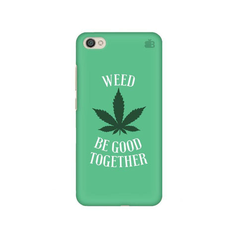 Weed be good Together Xiaomi Redmi Y1 Lite Phone Cover