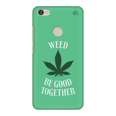 Weed be good Together Xiaomi Redmi Y1 Phone Cover