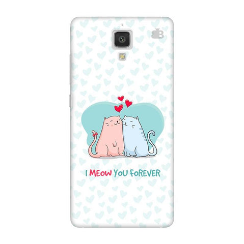 Meow You Forever Xiaomi  Mi 4 Phone Cover
