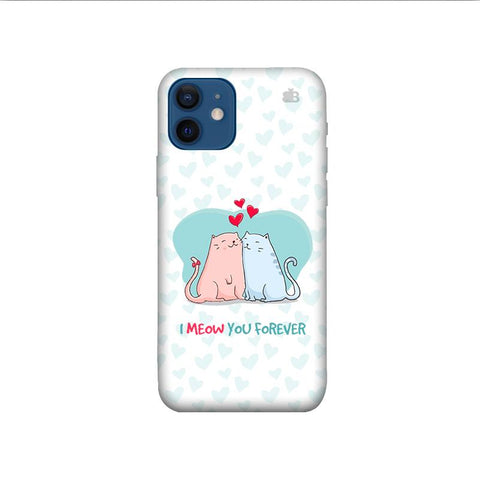 Meow You Forever iPhone 12 Pro Phone Cover