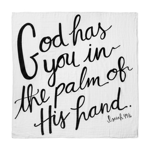 Muslin Swaddle Blanket. God has you in the palm of his hand. Isaiah 49:16