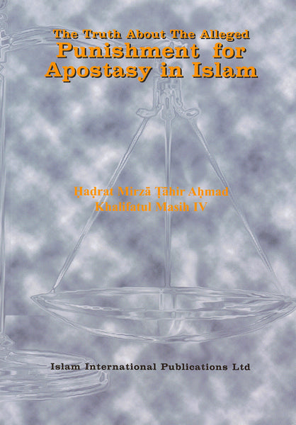 The Truth About The Alleged Punishment for Apostasy in Islam