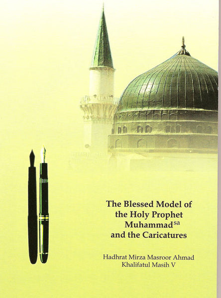 The Blessed Model of the Holy Prophet Muhammad and the Caricatures