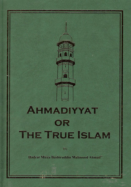 Ahmadiyyat or the True Islam