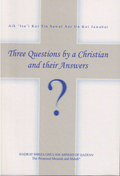 Three Questions by a Christian and their Answers