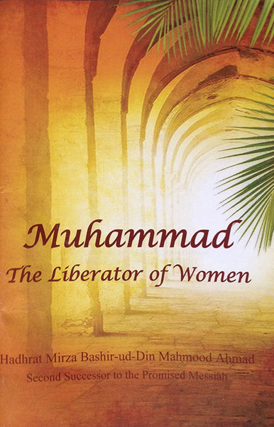 Muhammad - The Liberator of Women