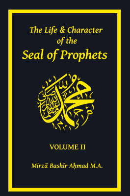 The Life & Character of the Seal of Prophets (sa) (Vol. II)