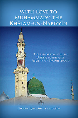 With love to Muhammad(sa) the Khatamun Nabiyyin