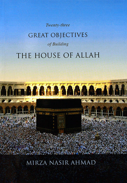 Twenty-three Great Objectives of Building the House of Allah