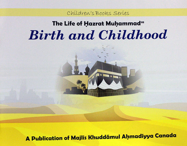 Birth and Childhood - Life of Hazrat Muhammad(saw)