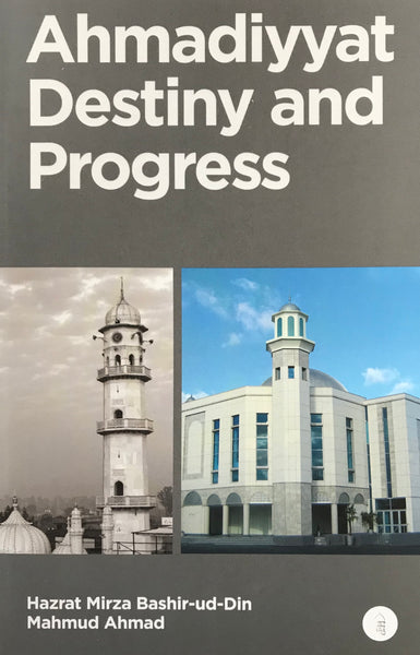 Ahmadiyyat Destiny and Progress
