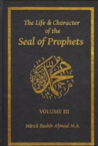 The Life & Character of the Seal of Prophets (sa) (Vol. III)
