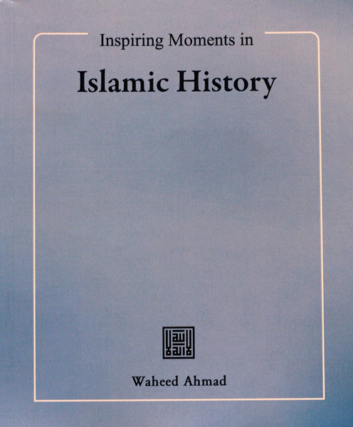 Inspiring Moments in Islamic History