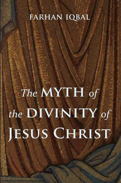The Myth of the Divinity of Jesus Christ