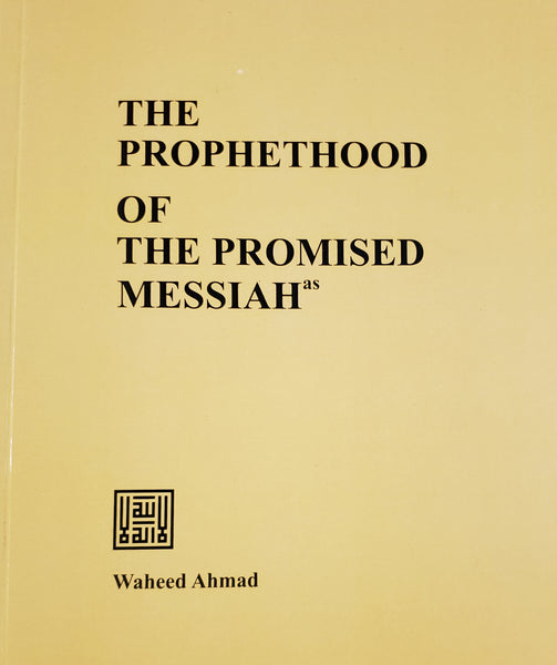 The Prophethood of the Promised Messiah (as)
