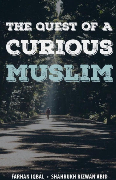 The Quest of A Curious Muslim