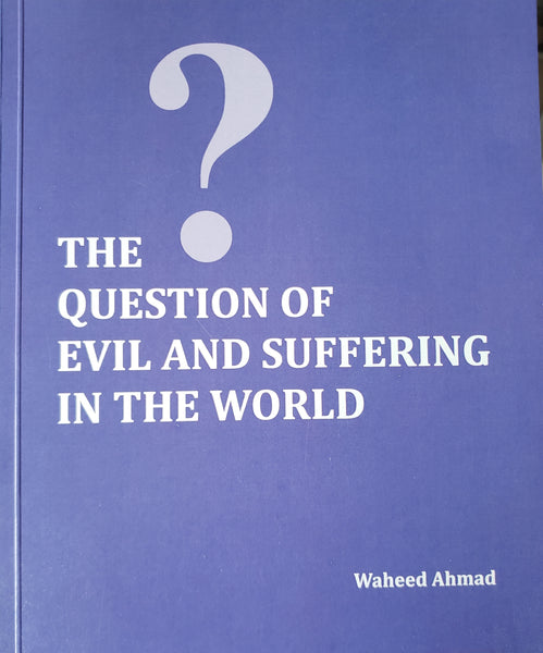 The Question of Evil and Suffering in the World