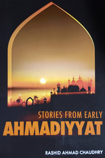 Stories from Early Ahmadiyyat