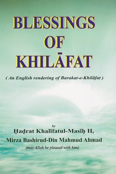Blessings of Khilafat