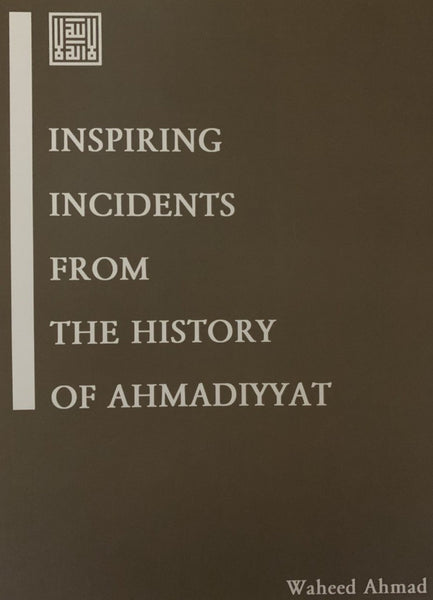 Inspiring Incidents from the History of Ahmadiyyat