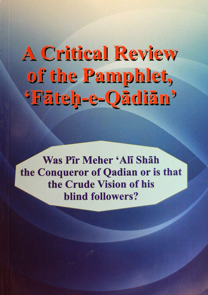 A Critical Review of the Pamphlet, 'Fateh-e-Qadian'