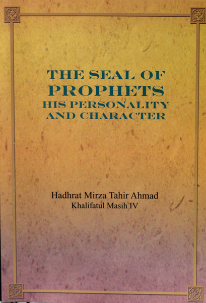 The Seal of Prophets - His Personality and Character