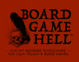 Board Game Hell Accessories for your favorite board games
