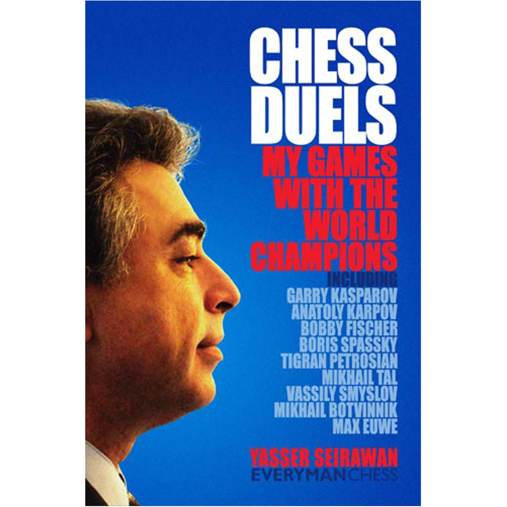 chess duals: my games with the world champions - Seirawan