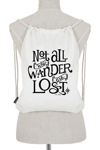 drawstring bag - not all who wander are lost