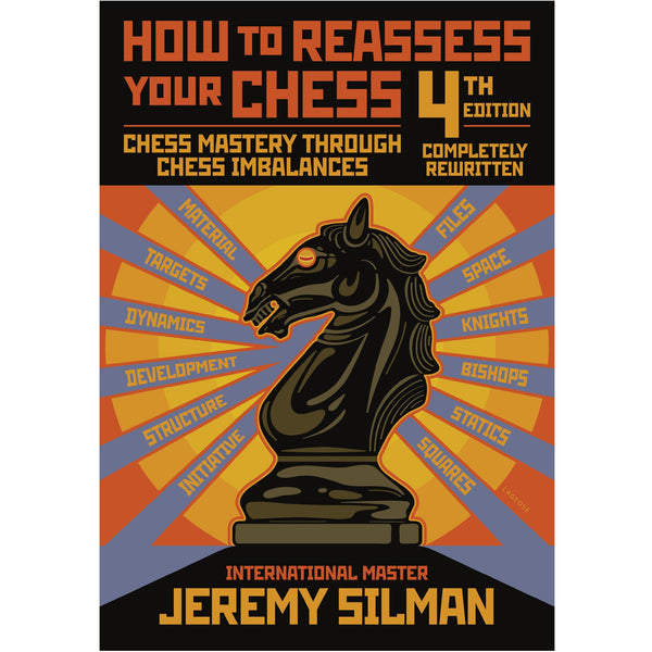 how to reassess your chess - Silman (4th Edition)