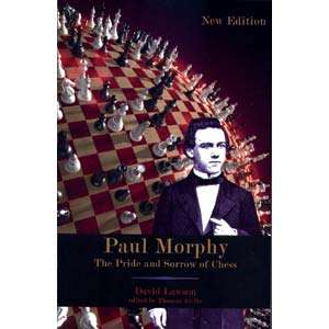paul morphy: the pride and sorrow of chess - Lawson