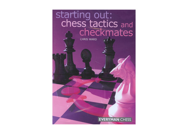 starting out: chess tactics and checkmates - Ward