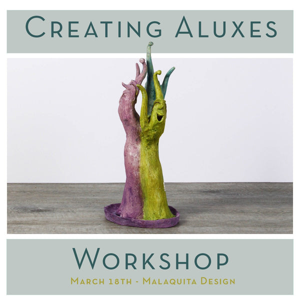 Aluxe Workshop - MAR 18TH